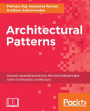 Architectural Patterns Producing And Sustaining Next Generation It And Business Critical Applications