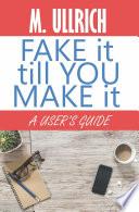 Fake It Till You Make It Book PDF
