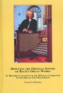 Deducing the Original Sounds of Bach s Organ Works