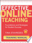 Effective online teaching, training manual : foundations and strategies for student success