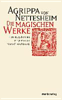 Die magischen Werke und weitere Renaissancetraktate