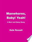 Manwhores  Baby  Yeah   Humor  essay