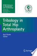 Tribology in Total Hip Arthroplasty