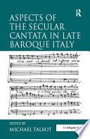 Aspects of the Secular Cantata in Late Baroque Italy