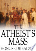 The Atheist's Mass by Honore de Balzac
