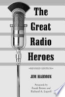 The Great Radio Heroes  rev  ed