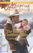 The Cowboy s Christmas Baby  Mills   Boon Love Inspired   Big Sky Cowboys  Book 3