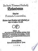 Doctoris Tilemani Heshusii Bekandtnus Von der Formula Concordiae wieder das Gottlos und lesterlich gedicht des falschen Brieffs