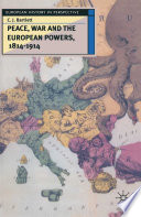 Peace  War and the European Powers  1814   1914