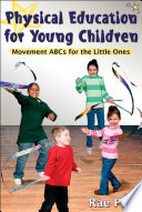 Physical Education for Young Children: Movement ABCs for the Little Ones