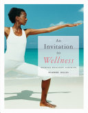 An Invitation to Wellness  Making Healthy Choices Within A Manageable 15 Chapters This