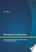 Management by Objectives  Eine kritische Betrachtung der Wirksamkeit von Zielvereinbarungen