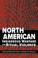 North American Indigenous Warfare and Ritual Violence