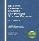 Selected Commercial Statutes for Payment Systems Courses 2017