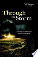 Through the Storm: Overcome Teen Challenges, 30-Day Devotional One S Age Color Creed Or Status In
