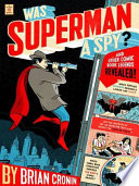 Was Superman a Spy