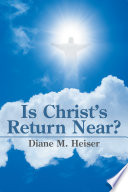 Is Christ S Return Near