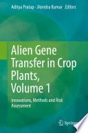 Alien Gene Transfer in Crop Plants  Volume 1