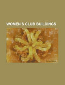 Women's Club Buildings Consists Of Articles Available From