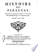 Histoire Du Paraguay Par Le R P Pierre Francois Xavier De Charlevoix De La Compagnie De Jesus Tome Premier Troisieme