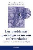 Los Problemas Psicol Gicos No Son Enfermedades Una Cr Tica Radical De La Psicopatolog A