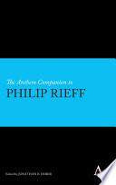 The Anthem Companion to Philip Rieff Book PDF