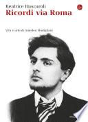 Ricordi via Roma  Vita e arte di Amedeo Modigliani