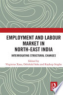 Employment and Labour Market in North East India