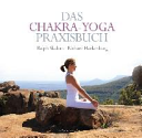 Das Chakra Yoga Praxisbuch