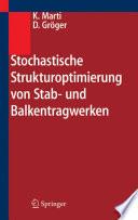 Stochastische Strukturoptimierung von Stab- und Balkentragwerken