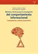 M Todos Y T Cnicas Para La Investigaci N Del Comportamiento Informacional Fundamentos Y Nuevos Desarrollos