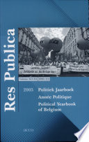 Res Publica. Journal of Political Science. Published Quarterly. Political Yearbook of Belgium 2005. Volume Xlviii. 2006 / 2-3
