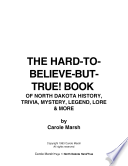 Hard to Believe But True Book of North Dakota History
