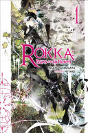 Rokka  Braves of the Six Flowers  Vol  1  light novel