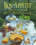 Bon Appetit: Outdoor Entertaining - Bon Appetit, Bon Appétit ...