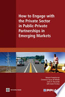 How to Engage with the Private Sector in Public Private Partnerships in Emerging Markets
