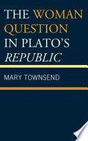 The Woman Question in Plato s Republic