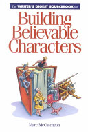 The Writer s digest sourcebook for building believable characters