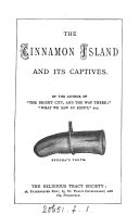 The cinnamon island and its captives  by the author of  The bright city and the way there