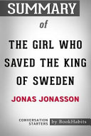 Summary of the Girl Who Saved the King of Sweden by Jonas Jonasson: Conversation Starters