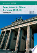 Access to History  From Kaiser to Fuhrer  Germany 1900 1945 for Edexcel