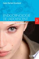 Endocrinologie de l adolescent  Tome 3
