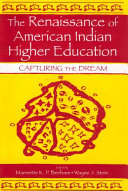 The Renaissance of American Indian Higher Education