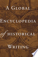 A Global Encyclopedia of Historical Writing