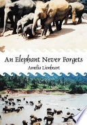 An Elephant Never Forgets A And C Conservationists