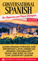 Conversational Spanish For Beginners And Travel Dialogues Volume Iii