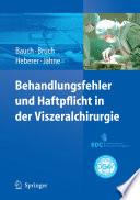 Behandlungsfehler und Haftpflicht in der Viszeralchirurgie