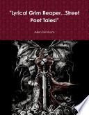 Lyrical Grim Reaper   Street Poet Tales