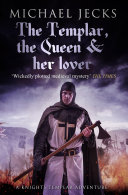 The Templar, the Queen and Her Lover Been Dispatched To France In