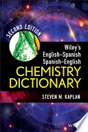 Wiley s English Spanish Spanish English Chemistry Dictionary